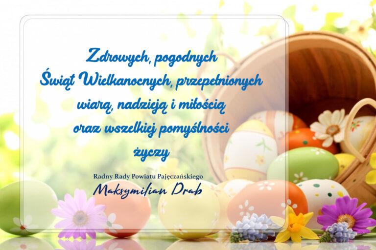 Wielkanocne życzenia składa Radny Maksymilian Drab