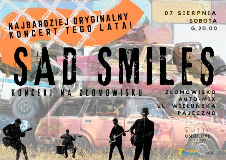 SAD SMILES zagra na złomowisku w Pajęcznie